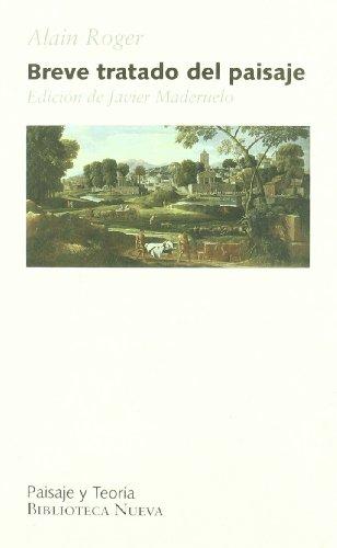 Breve tratado del paisaje (PAISAJE Y TEORÍA) por Alain Roger