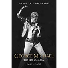 George Michael: Without Prejudice: 1963 - 2016