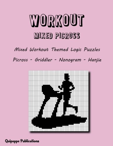 Workout Mixed Picross: Mixed Workout Themed Logic Puzzles Picross - Griddler - Nonogram - Hanjie por Quipoppe Publications