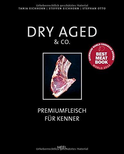 Preisvergleich Produktbild Dry Aged & Co.: Premiumfleisch für Kenner