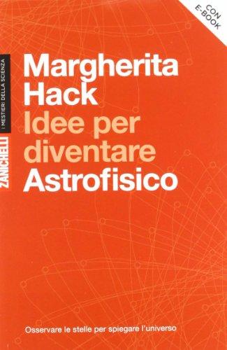 idee-per-diventare-astrofisico-osservare-le-stelle-per-spiegare-luniverso-con-aggiornamento-online