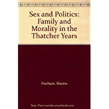 Sex and Politics: Family and Morality in the Thatcher Years