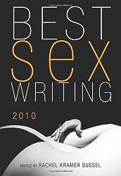 Best Sex Writing 2010 by Rachel Kramer Bussel (2010-01-21)