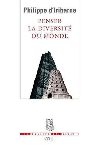 Penser la diversité du monde par Philippe d' Iribarne