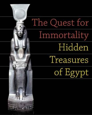 The Quest for Immortality: Treasures of Ancient Egypt by Erik Hornung