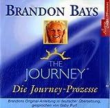 The Journey - Der Highway zur Seele. 2 CDs Führung durch den Journey-Prozess