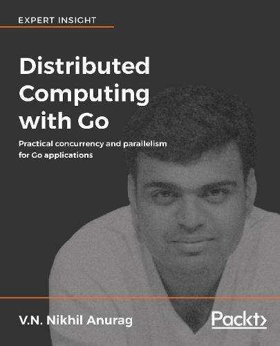 Distributed Computing with Go por V.N. Nikhil Anurag