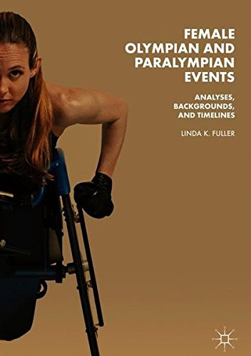 Female Olympian and Paralympian events : analyses, backgrounds, and timelines / Linda K. Fuller | Fuller, Linda K