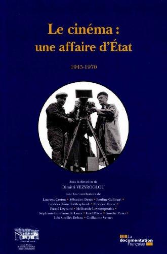Le cinéma: une affaire d'Etat 1945-1970