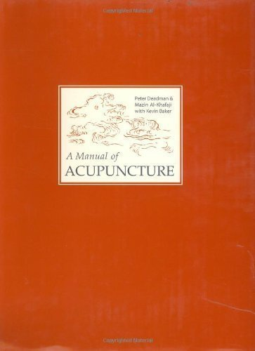 A Manual of Acupuncture by Peter Deadman...