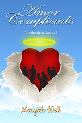 Descargar gratis Amor Complicado (Ángeles de la Guarda 1) de Maryah Well