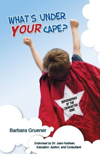 What's Under Your Cape?: SUPERHEROES of the Character Kind by Barbara Gruener (2014-05-30) (Superhero Kinder Capes)