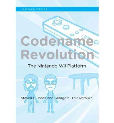 [(Codename Revolution: The Nintendo Wii Platform)] [Author: Steven E. Jones] published on (March, 2012)