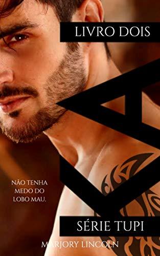 KAI - II (DUOLOGIA TUPI Livro 2) (Portuguese Edition) por Marjory Lincoln