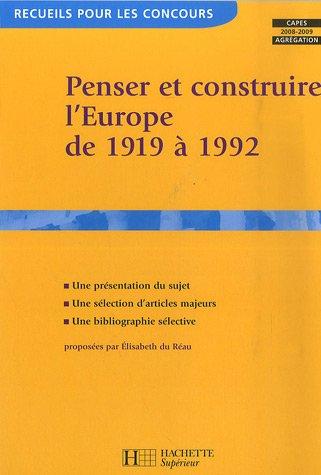Penser et construire l'Europe de 1919 à 1992