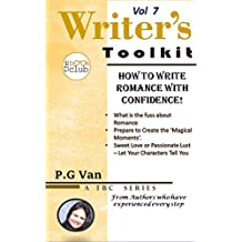 How to Write Romance with Confidence: (The Writer's Toolkit, a series by The Book Club Vol 7)