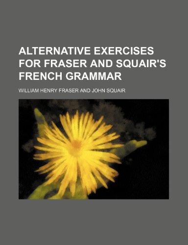 Alternative exercises for Fraser and Squair's French grammar