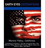 Moreno Valley, California: Including Its History, the San Gorgonia Pass, the Moreno Valley Ranch Golf Course, March Joint Air Reserve Base, and More (Paperback) - Common