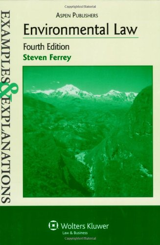 Examples & Explanations: Environmental Law, 4th Ed.