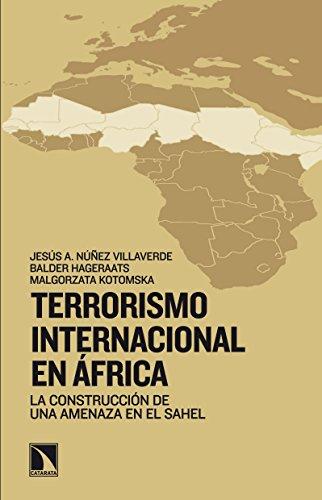 Terrorismo internacional en África: La construcción de una amenaza en el Sahel