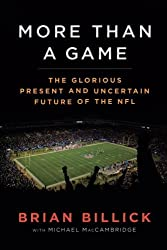 More than a Game: The Glorious Present--and the Uncertain Future--of the NFL by Brian Billick (2012-06-02)