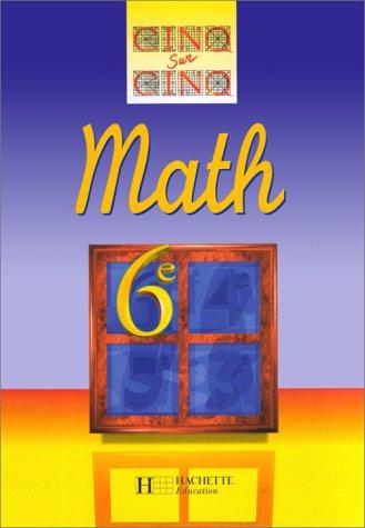 Cinq sur cinq mathématiques, 6e, élève, édition 1996