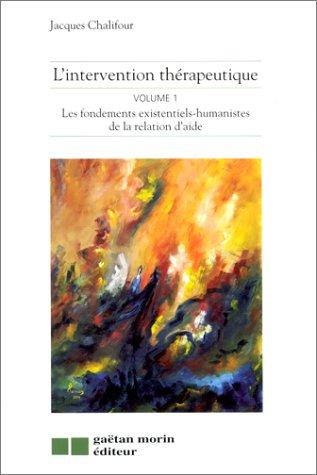 Intervention thérapeutique, volume1 par J. Chalifour
