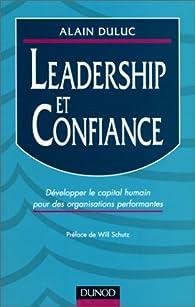 Leadership et confiance : Développer le capital humain pour des organisations performantes par Alain Duluc