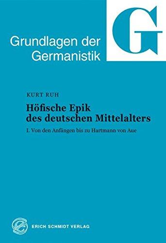 Höfische Epik des deutschen Mittelalters, Tl.1, Von den Anfängen bis zu Hartmann von Aue (Grundlagen der Germanistik (GrG), Band 7)