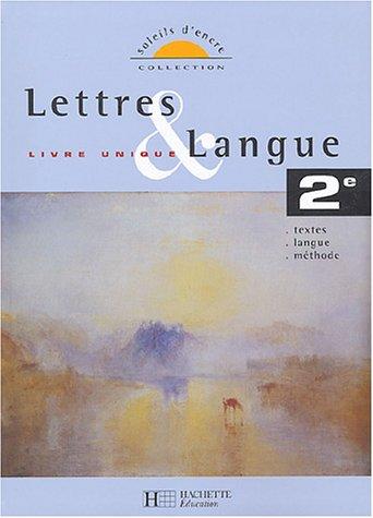 Lettres & langue 2e : Livre unique