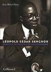 Léopold Sédar Senghor: Genèse d'un imaginaire francophone