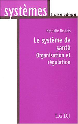 Le système de santé : Organisation et régulation