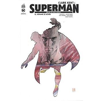 Clark Kent : Superman, Tome 0 : Homme d'acier