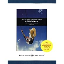 A Child's World: Infancy Through Adolescence. by Diane E. Papalia (2010-11-01)