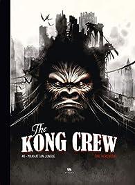 The Kong Crew : Tome 1, Manhattan Jungle par Eric Hérenguel