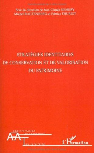 Stratégies identitaires de conservation et de valorisation du patrimoine par Jean-Claude Némery