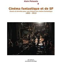 Cinéma fantastique et de SF: Essais et données pour une histoire du cinéma fantastique 1895-2015