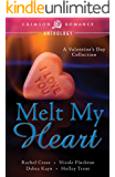 Melt My Heart: A Valentine's Day Collection (Crimson Romance)