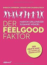 DER FEELGOOD FAKTOR: Der 5. Sinn: Die Weisheit des Körpers nutzen