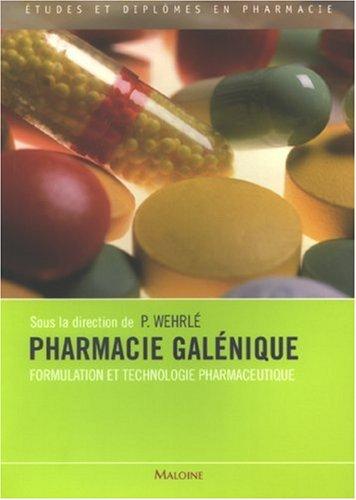 Pharmacie galénique : Formulation et technologie pharmaceutique