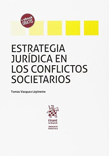 Estrategia Jurídica en los Conflictos Societarios (Abogacía práctica) por Tomás Vázquez Lepinette