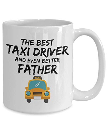 Tea Cup, Coffee Mug Gift Idea Coffee Cup Taxi Driver Dad Mug For Taxi Driver Dad Gift For Taxi Driver Dad Funny Taxi Driver Father Mug Cab Driver Dad Gift Cute Taxi Mug Gift For Him/Her(11oz)