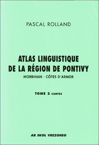 Atlas Linguistique 1 de la Region Pontivy par Rolland Pascal
