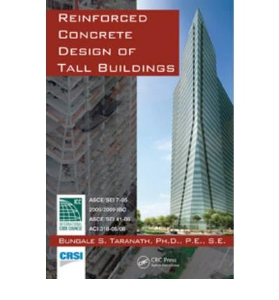 [(Reinforced Concrete Design of Tall Buildings)] [Author: Bungale S. Taranath] published on (January, 2010)