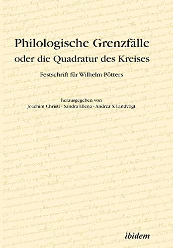 Philologische Grenzfälle oder die Quadratur des Kreises: Festschrift für Wilhelm Pötters