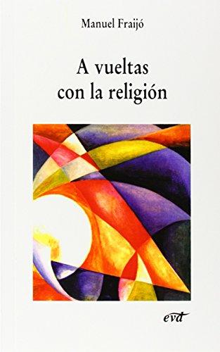 A vueltas con la religión (Nuevos desafíos) por Manuel Fraijó Nieto