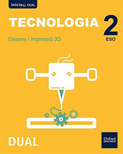 Inicia Dual Tecnología ESO. Diseño E Impresión 3D - 9780190503581