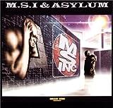M.S.I. & Asylum
