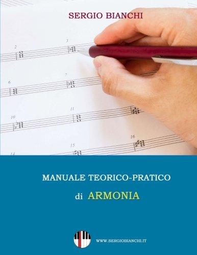 Manuale Teorico Pratico Di Armonia: Volume 1