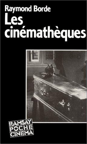 Les cinémathèques par Raymond Borde